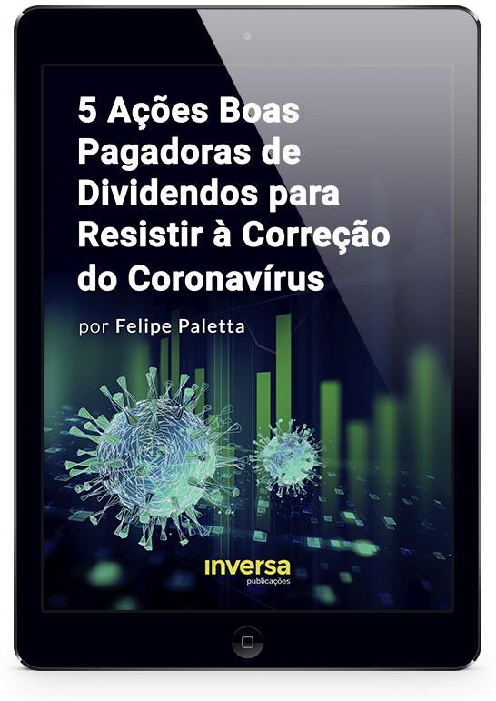 Capa do Relatório: 5 Ações Boas Pagadoras de Dividendos para Resistir à Correção do Coronavírus